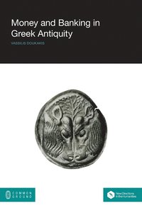 Money and Banking in Greek Antiquity (häftad)