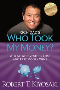 Rich Dad's Who Took My Money? (e-bok)