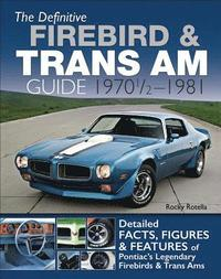 The Definitive Firebird and Trans Am Guide (häftad)