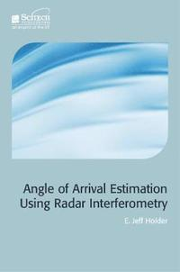 Angle-of-Arrival Estimation Using Radar Interferometry (inbunden)