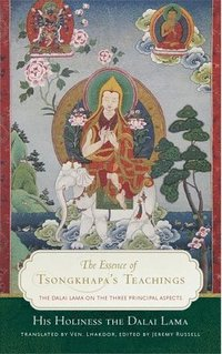 The Essence of Tsongkhapa's Teachings (häftad)
