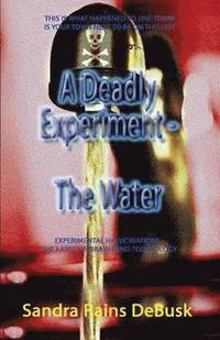 A Deadly Experiment - Book 1 - The Water (häftad)
