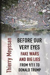 Before Our Very Eyes, Fake Wars and Big Lies (häftad)