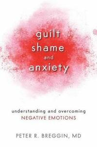 Guilt, Shame, and Anxiety (häftad)