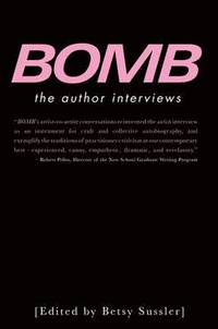 Bomb: The Author Interviews (inbunden)