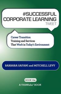 # SUCCESSFUL CORPORATE LEARNING tweet Book04 (häftad)