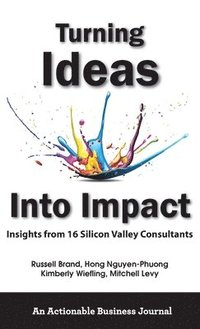 Turning Ideas Into Impact (inbunden)