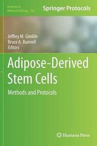 Adipose-Derived Stem Cells av Jeffrey M Gimble, Bruce A Bunnell (Bok)