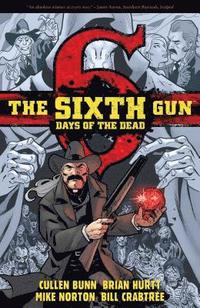 The Sixth Gun: Days of the Dead (häftad)