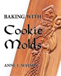 Baking with Cookie Molds (häftad)
