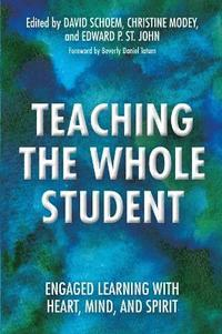 Teaching the Whole Student (inbunden)