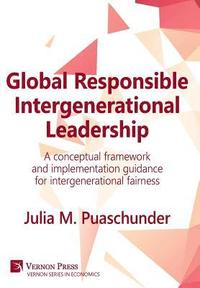 Global Responsible Intergenerational Leadership (inbunden)