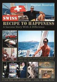 Swiss Recipe to Happiness (häftad)