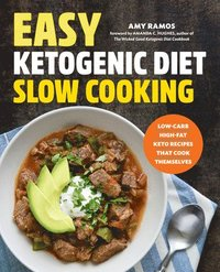 Easy Ketogenic Diet Slow Cooking: Low-Carb, High-Fat Keto Recipes That Cook Themselves (häftad)
