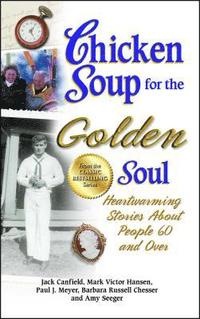 Chicken Soup for the Golden Soul (häftad)