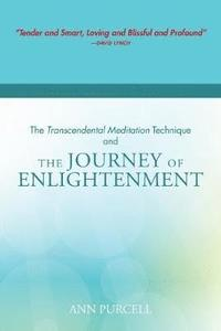The Transcendental Meditation Technique and The Journey of Enlightenment (häftad)