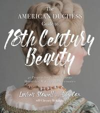 The American Duchess Guide to 18th Century Beauty (häftad)