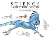 Science of Creature Design: Understanding Animal Anatomy (inbunden)
