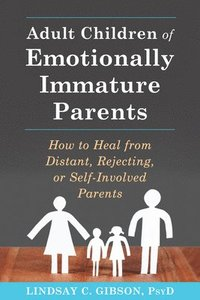 Adult Children of Emotionally Immature Parents (häftad)
