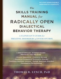 The Skills Training Manual for Radically Open Dialectical Behavior Therapy (häftad)