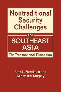 Nontraditional Security Challenges in Southeast Asia (inbunden)