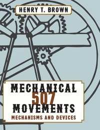 507 Mechanical Movements (inbunden)