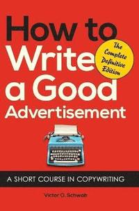 How to Write a Good Advertisement (inbunden)