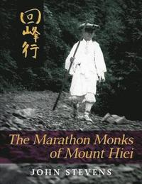 The Marathon Monks of Mount Hiei (häftad)