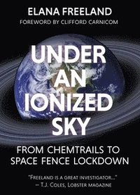 Under an ionized sky: From chemtrails to space fence  Lockdown (häftad)