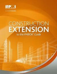 Construction Extension to the PMBOK (R) Guide (häftad)