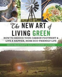 The New Art of Living Green (häftad)