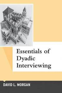 Essentials of Dyadic Interviewing (inbunden)