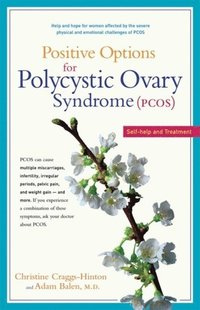 Positive Options for Polycystic Ovary Syndrome (PCOS) (e-bok)