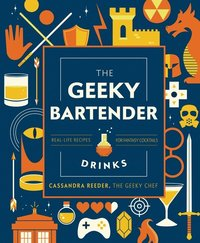 The Geeky Bartender Drinks (inbunden)