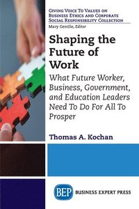 Shaping the Future of Work (häftad)