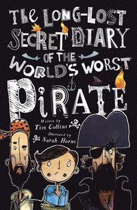 The Long-Lost Secret Diary of the World's Worst Pirate (inbunden)