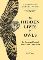 The Hidden Lives Of Owls (häftad)