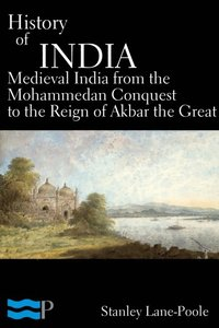 History of India, Medieval India from the Mohammedan Conquest to the Reign of Akbar the Great (e-bok)