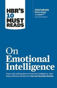 HBR's 10 Must Reads on Emotional Intelligence (with featured article 'What Makes a Leader?' by Daniel Goleman)(HBR's 10 Must Reads) (häftad)