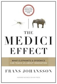 The Medici Effect, With a New Preface and Discussion Guide (häftad)