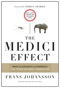 Medici Effect, With a New Preface and Discussion Guide (e-bok)