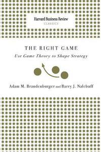 Right Game: Use Game Theory to Shape Strategy (häftad)
