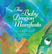 The Baby Dragon Manifesto (inbunden)