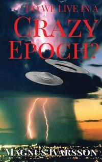 Do We Live in a Crazy Epoch? (inbunden)
