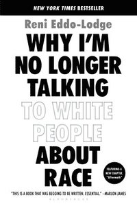 Why I'M No Longer Talking To White People About Race (häftad)