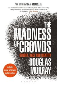 The Madness of Crowds: Gender, Race and Identity (häftad)