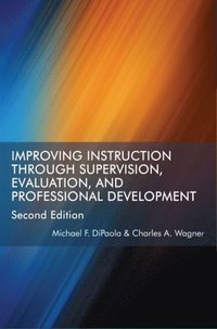 Improving Instruction Through Supervision, Evaluation, and Professional Development (e-bok)
