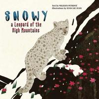 Snowy: A Leopard of the High Mountains (inbunden)