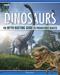 Dinosaurs: The Myth-Busting Guide to Prehistoric Beasts (häftad)