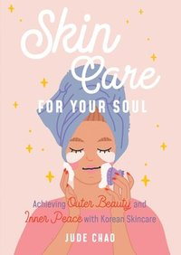 Skincare for Your Soul (inbunden)